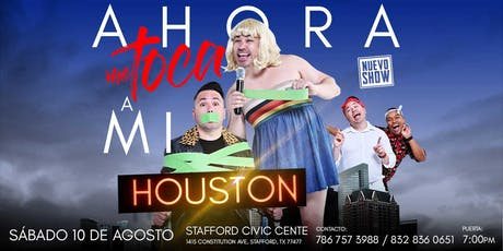 AHORA ME TOCA A MI – HOUSTON – tickets