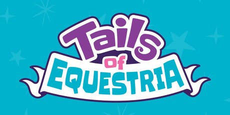 Tails of Equestria 10 Week Campaign tickets