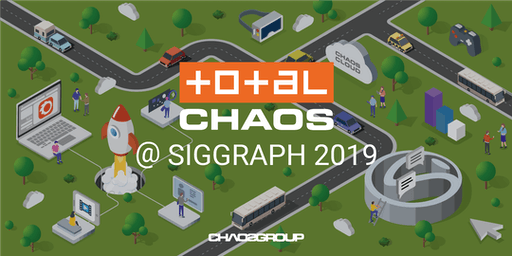 Total Chaos @ SIGGRAPH 2019