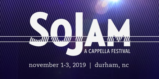 SoJam A Cappella Festival 2019