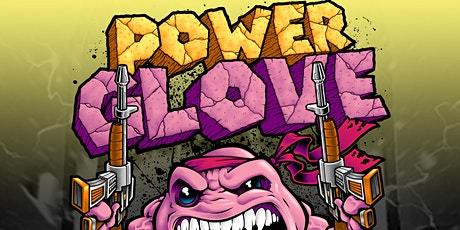 POWERGLOVE w/ IMMORTAL GUARDIAN (New Date Announced: 10/8) tickets