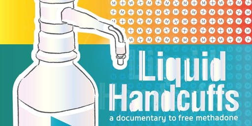 Liquid Handcuffs - A Documentary to Free Methadone