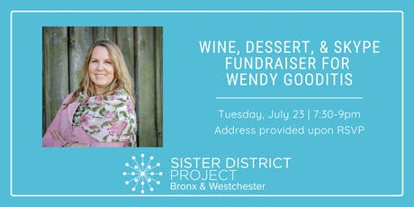 Wine, Dessert, and Skype Fundraiser for Wendy Gooditis (Riverdale) tickets