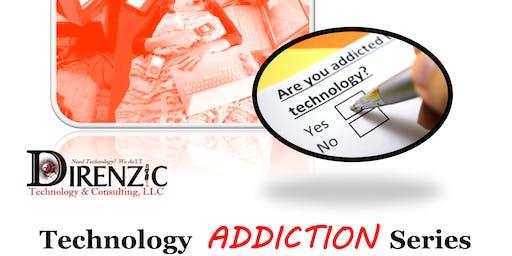 Technology Addiction Series