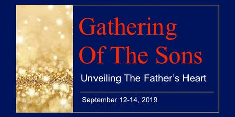 Gathering of the Sons: Unveiling the Father's Heart tickets