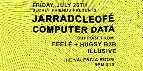 jarradcleofé + COMPUTER DATA at The Valencia Room tickets