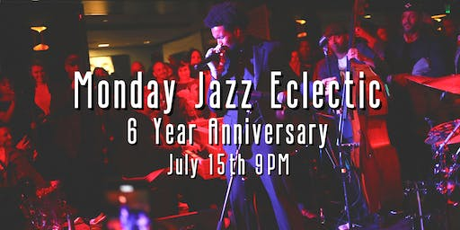 Monday Jazz Eclectic 6th Anniversary