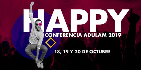 HAPPY - CONFERENCIA ADULAM 2019 boletos