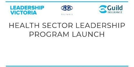 2019 Health Sector Leadership Program Launch tickets