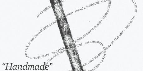 Handmade - Exhibition & Sale of Artist-Made Goods tickets