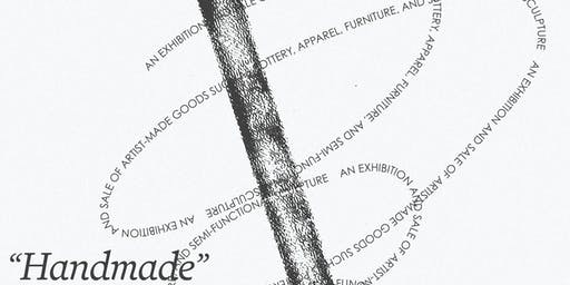 Handmade - Exhibition & Sale of Artist-Made Goods