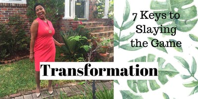 Transformation: 7 Keys to Slaying the Game