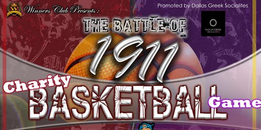 Battle of 1911 Charity Basketball Game Presented by: The Winners Club