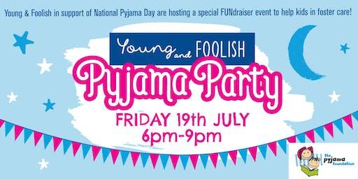 Young and Foolish Pyjama Party