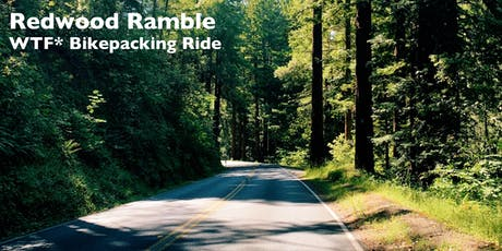 Redwood Ramble: a WTF* Bikepacking Ride tickets