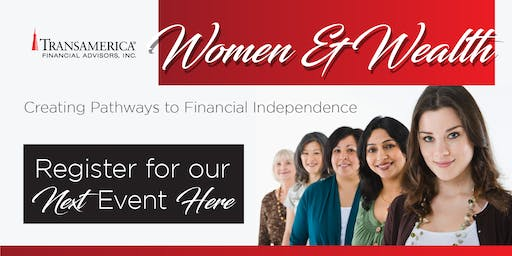 Women & Wealth~Creating Pathways to Financial Independence August 24, 2019