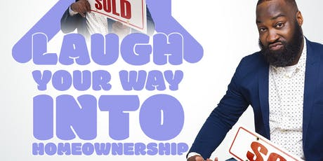 Laugh Your Way Into Homeownership  tickets