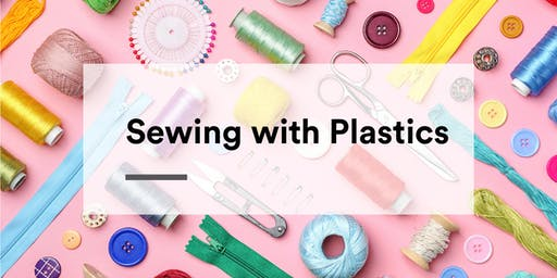 Sewing with Plastics Workshop