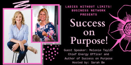 """Ladies Without Limits! Business Network.. """"Success on Purpose!"""" tickets"""