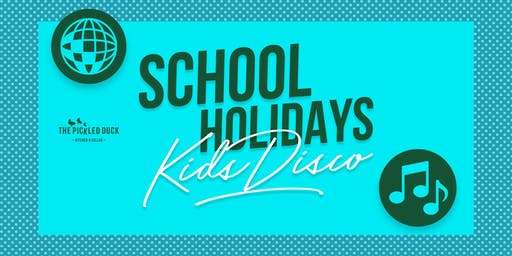 Kids Disco for the School Holidays at Pickled Duck - Sold Out!
