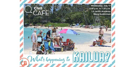Civil Cafe: What's Happening To Kailua?