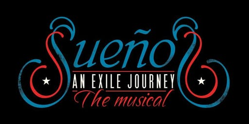 "Sueños ""An Exile Journey"" The Musical IN CONCERT"