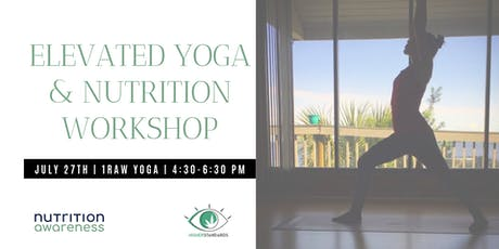 Elevated Yoga and Nutrition Workshop tickets