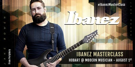Jake Bowen Masterclass Hobart x Ibanez Australia tickets