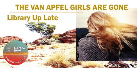 Library Up Late - The Van Apfel Girls are Gone - Orange City Library tickets