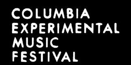 Columbia Experimental Music Festival  tickets
