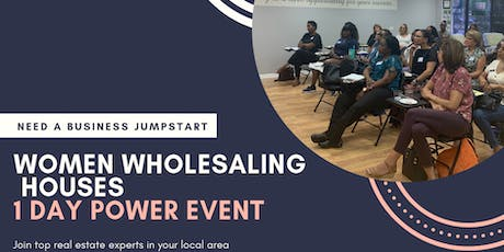 Women Wholesaling Houses 1 Day Power Event  tickets