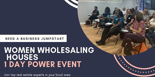 Women Wholesaling Houses 1 Day Power Event