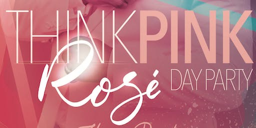 ThinkPINK Rosé Day Party