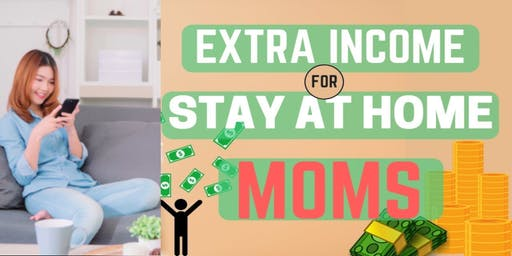 Extra Income For Stay-At-Home Moms!