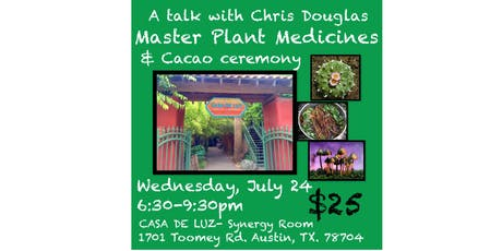 Austin: Plant Medicine Talk and Cacao Ceremony with Chris Douglas - July tickets