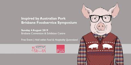 Australian Pork Foodservice Brisbane Symposium 2019 tickets