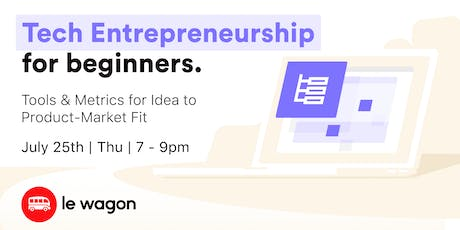 [Free Tech Course] Tech Entrepreneurship: tools & metrics tickets