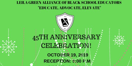 Leila Green Alliance of Black School Educators 45TH Anniversary Celebration