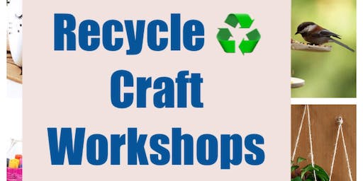 Recycle ♻︎ Craft Workshops