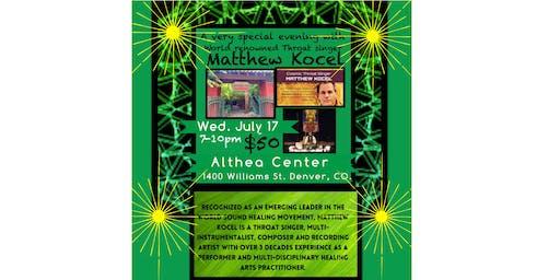 Cosmic Throat Singer Matthew Kocel: Concert & Cacao Ceremony - Denver