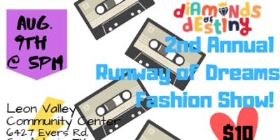 "Diamond's of Destiny  2nd Annual ""Runway of Dreams"" Fashion Show"