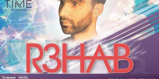R3HAB at TIME Guestlist