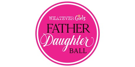 Whatever Girls 7th Annual Father Daughter Ball tickets