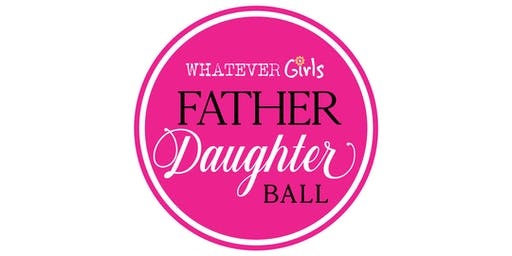 Whatever Girls 7th Annual Father Daughter Ball