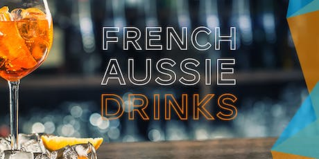 French Aussie Drinks (Melbourne) - Thursday 25 July 2019 ingressos