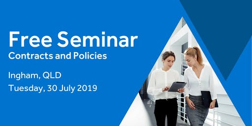 Free Seminar: Contracts and policies – Ingham 30th July