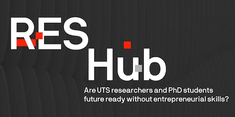 Are UTS researchers and PhD students future ready without entrepreneurial skills? tickets