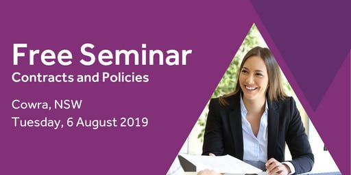 Free Seminar: Contracts and policies – Cowra 6th August