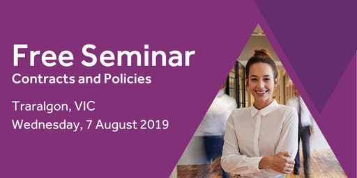 Free Seminar: Contracts and policies – Traralgon 7th August