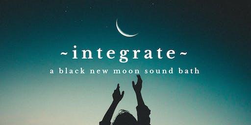 ~INTEGRATE~ New Black Moon Sound Bath